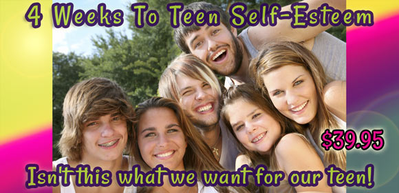 4 Weeks to Connect with Your Teen - Self Esteem