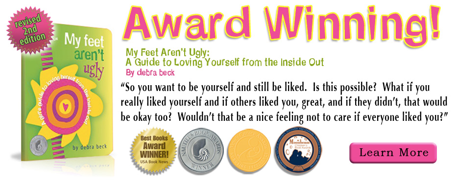 Learn more about the Award Winning Book My Feet Aren't Ugly by Debra Beck